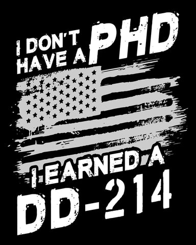 "No PHD I Earned a DD-214 Vinyl Decal Sticker (5"" tall)"