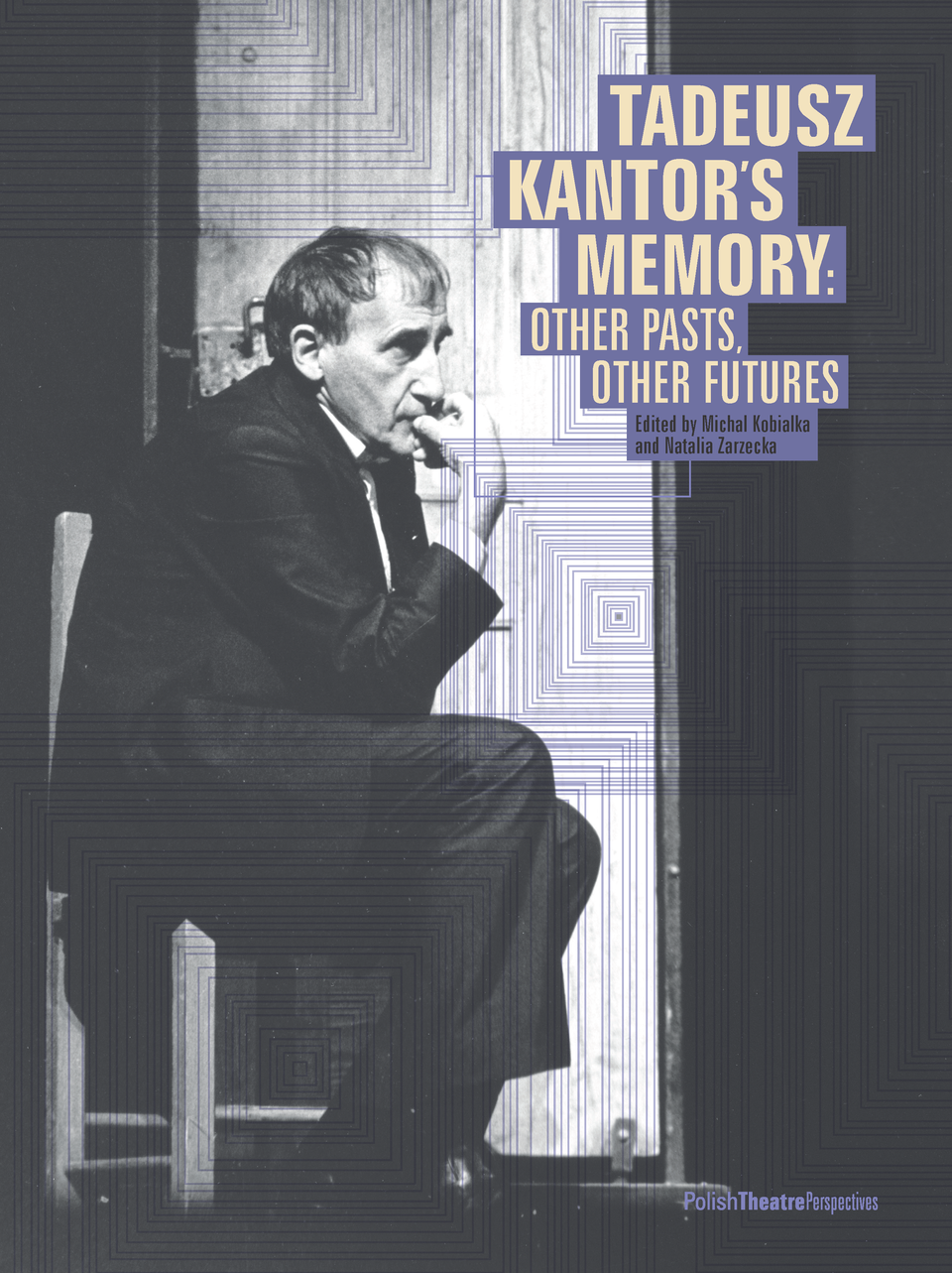 Tadeusz Kantor's Memory: Other pasts, other futures