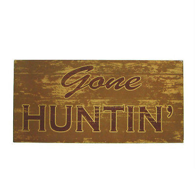 Gone Huntin' Tin Sign