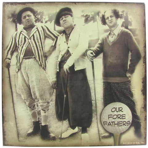 "12"" x 12"" Three Stooges Our Fore Father Tin Sign"