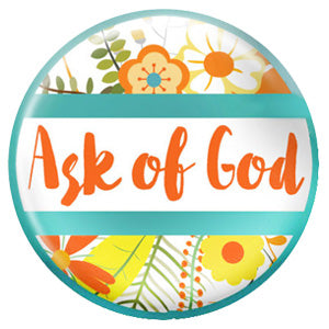 Ask Of God