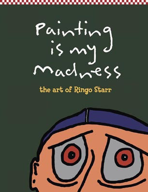 Painting is My Madness - Ringo Starr