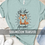 Sublimation Transfer : Oh For Fox Sake!