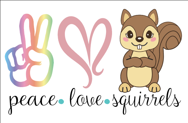 Peace Love Squirrels Sublimation Transfer