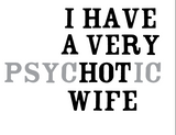 Psychotic Wife Sublimation Transfer