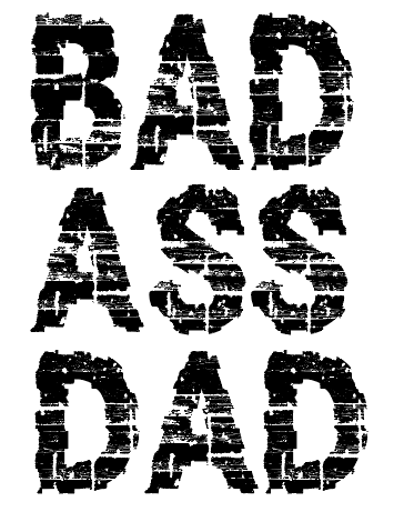 Bad A$$ Dad Sublimation Transfer