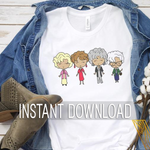 Sublimation Design Digital Printable File Download : Golden Girls