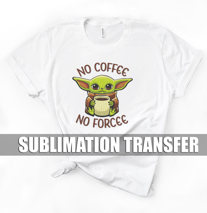 No Coffee Sublimation Transfer