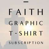 Graphic Tee Subscription : Faith | VAHL