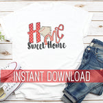 Sublimation Design Digital Printable File Download : Home Sweet Home