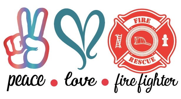 Peace Love Fire Fighter Sublimation Transfer