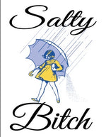 Salty Bitch: Sublimation Transfer