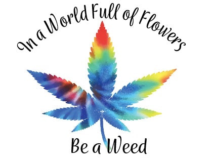 Be A Weed: Sublimation Transfer