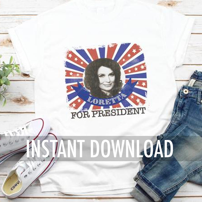Sublimation Design Digital Printable File Download : Loretta For President