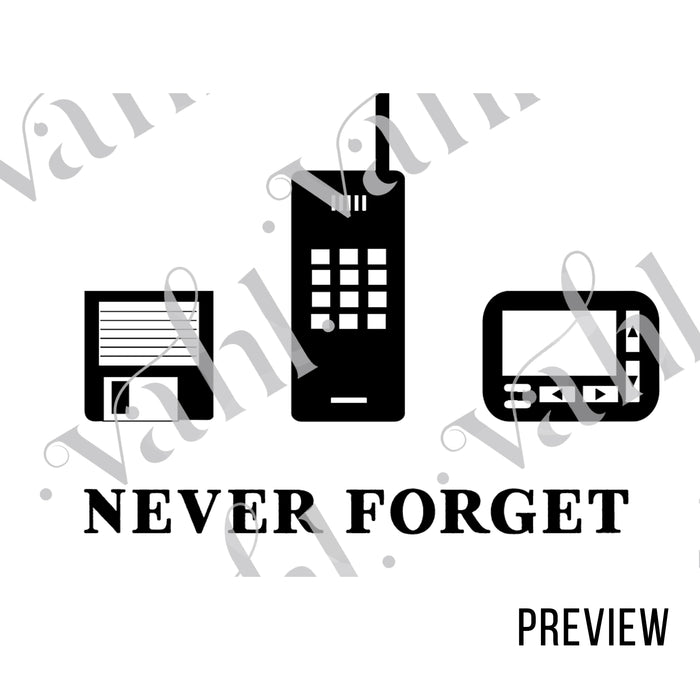 Never Forget Digital Cut File - Funny T-Shirt Graphic