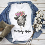 Not Today Heifer - Cotton Unisex T