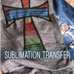Serape Cross Sublimation Transfer