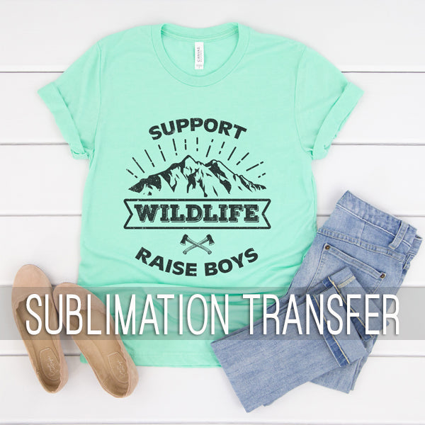 Sublimation Transfer : Support Wildlife Raise Boys