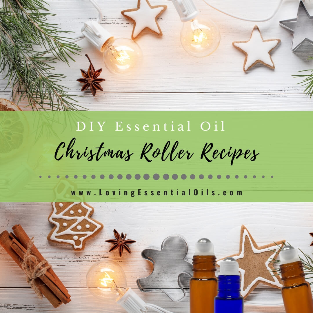 10 Easy Christmas Essential Oil Roller Recipes to Make
