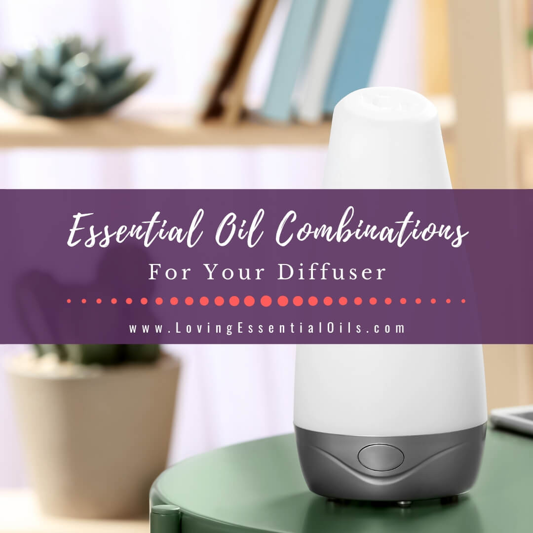 20 Simple Essential Oil Combinations For Diffuser
