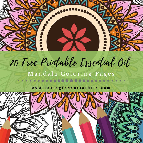 20 Essential Oil Mandala Coloring Pages - Free Printable