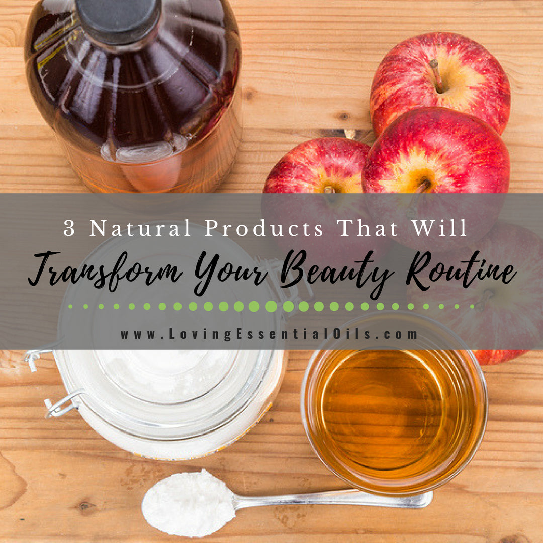 3 Natural Products That Will Transform Your Beauty Routine
