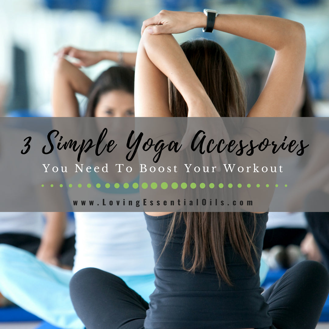 3 Simple Yoga Accessories You Need To Boost Your Workout