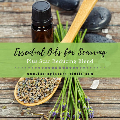 4 Essential Oils for Scarring with Scar Reducing Blend