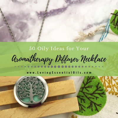 50 Oily Ideas for Your Aromatherapy Diffuser Necklace