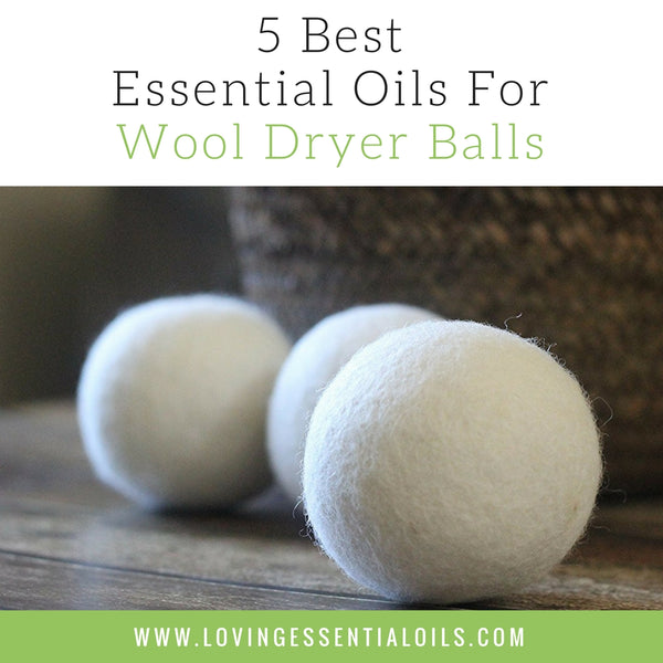 5 Best Essential Oils For Wool Dryer Balls