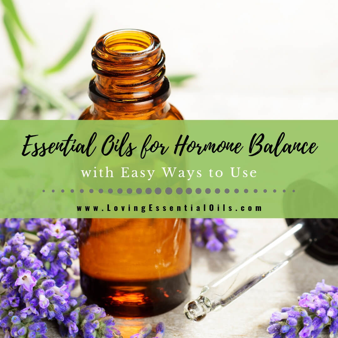 5 Essential Oils for Hormone Balance and Easy Ways to Use