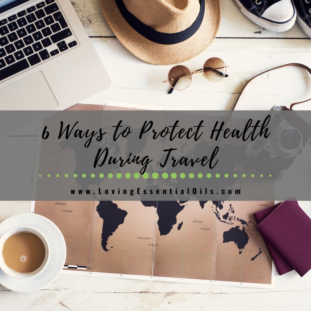 Best Ways to Protect Your Health During Traveling
