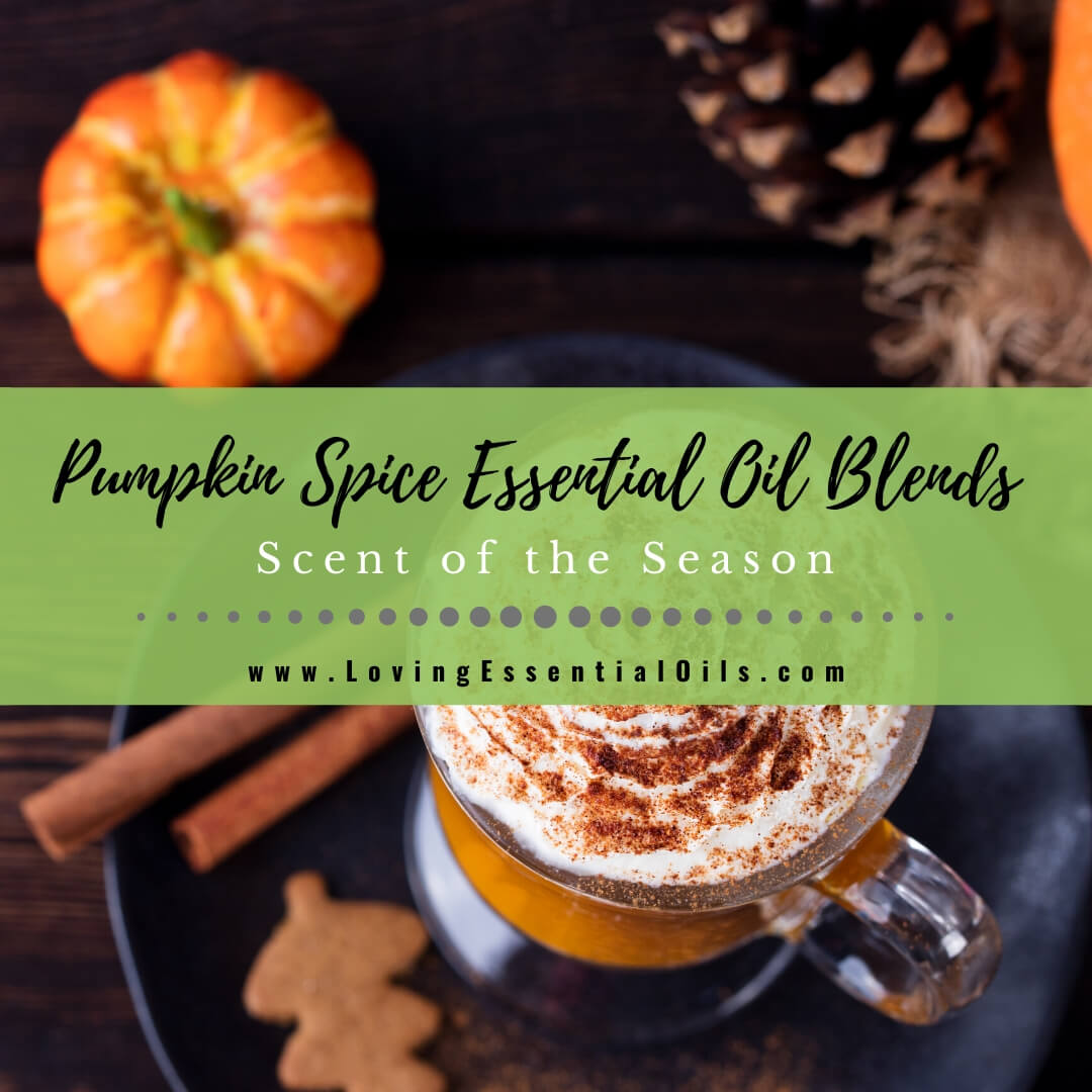 8 Pumpkin Spice Essential Oil Blends - DIY Scent of the Season