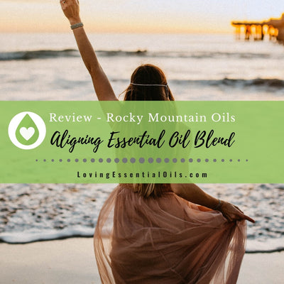 Aligning Essential Oil Blend - Rocky Mountain Review
