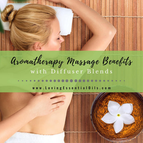 5 Aromatherapy Massage Benefits with Essential Oil Diffuser Blends