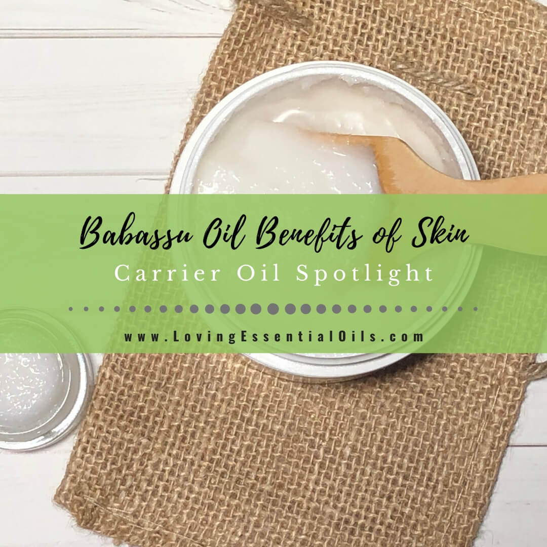 Babassu Oil Benefits for Skin with Recipes - Carrier Oil Spotlight