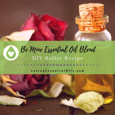 Be Mine Essential Oil Blend - DIY Valentine's Day Roller Recipe