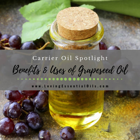 Grapeseed Carrier Oil Benefits & Uses - A Quick Guide!