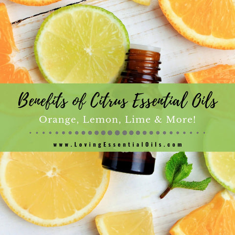 12 Benefits of Citrus Essential Oils - Orange, Lemon, Lime & More!