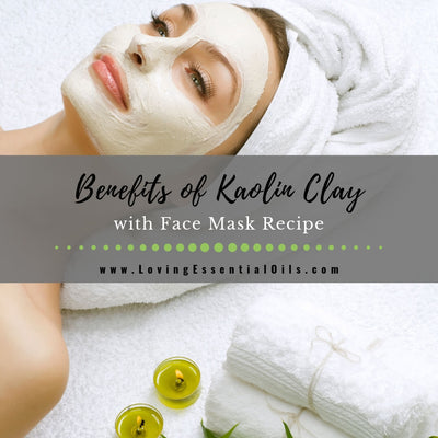 Benefits of Kaolin Clay & How to Use in Face Mask