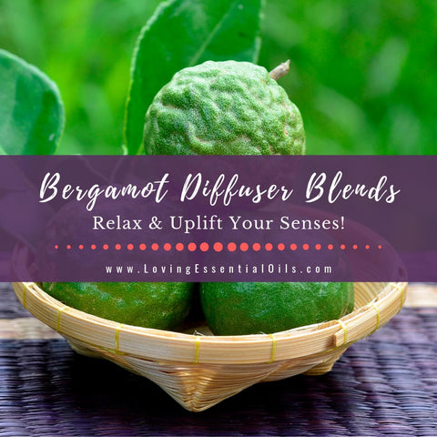 Bergamot Diffuser Blends - 10 Happy Essential Oil Recipes