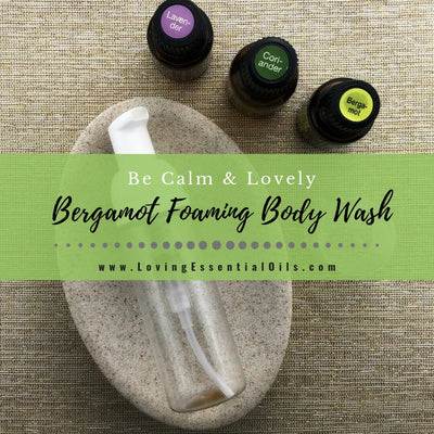 Bergamot Foaming Body Wash Recipe - Be Calm & Lovely