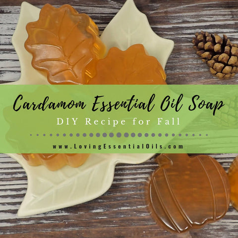 Cardamom Essential Oil Soap - DIY Recipe for Fall