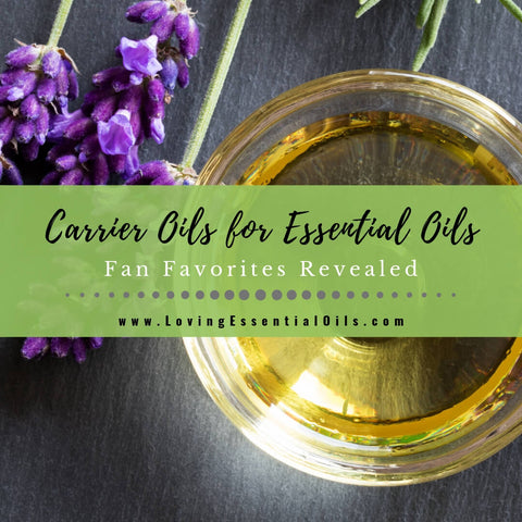 Carrier Oils for Essential Oils - Fan Favorites Revealed