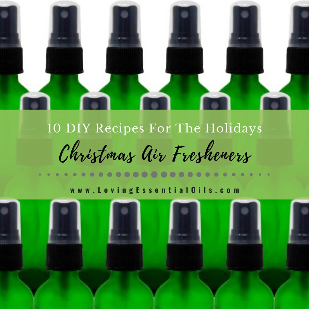 10 DIY Christmas Air Fresheners For The Holidays with Essential Oils