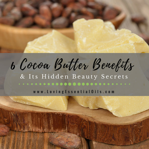 6 Cocoa Butter Benefits and Its Hidden Beauty Secrets