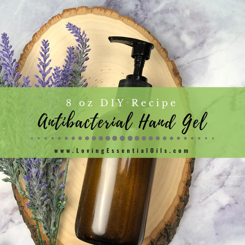 DIY Antibacterial Hand Gel with Essential Oils - Alcohol Free Recipe