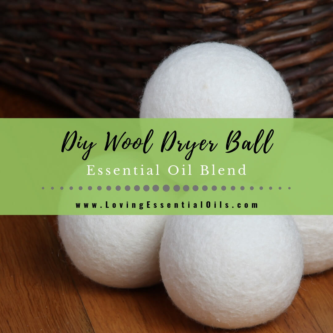 DIY Essential Oil Wool Dryer Ball Blend