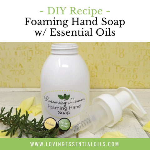 DIY Foaming Hand Soap With Essential Oils - Rosemary & Lemon