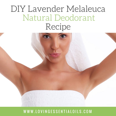 DIY Lavender Melaleuca Natural Deodorant Recipe